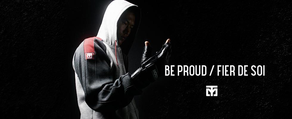 BE PROUD - FIER DE SOI